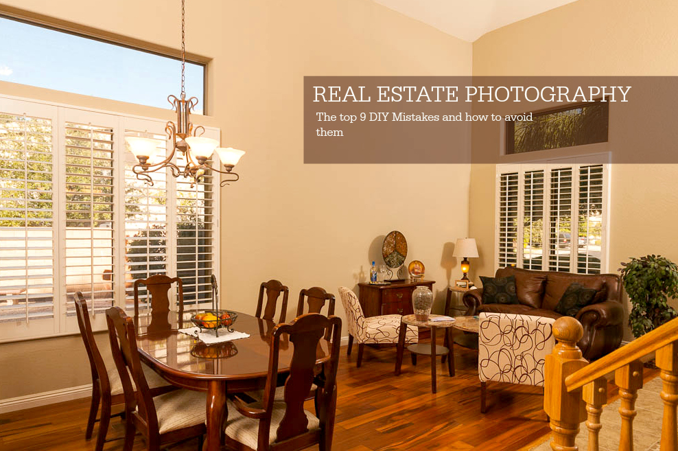 The top 9 DIY Real Estate Photography Mistakes